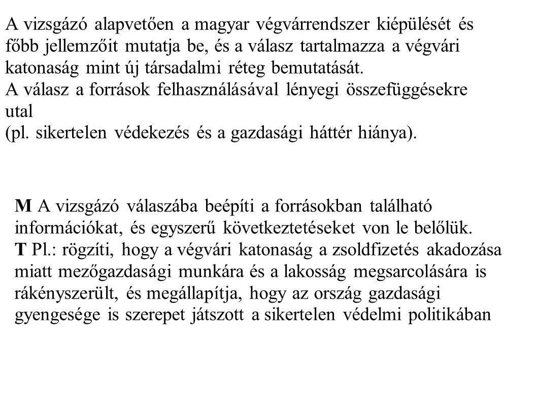 A vizsgázó alapvetően a magyar végvárrendszer kiépülését és