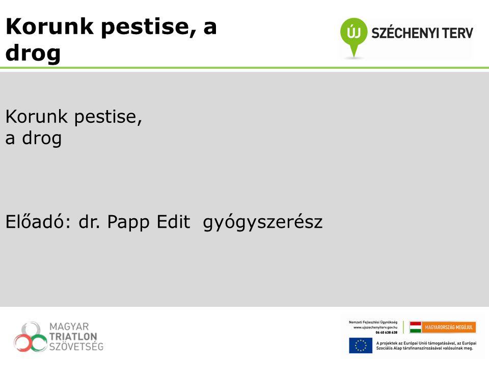 Előadó: dr. Papp Edit gyógyszerész