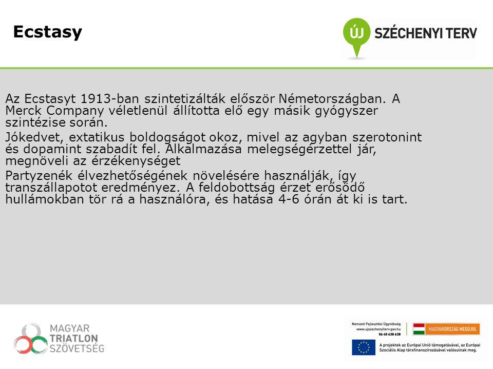 Ecstasy Az Ecstasyt 1913-ban szintetizálták először Németországban. A Merck Company véletlenül állította elő egy másik gyógyszer szintézise során.