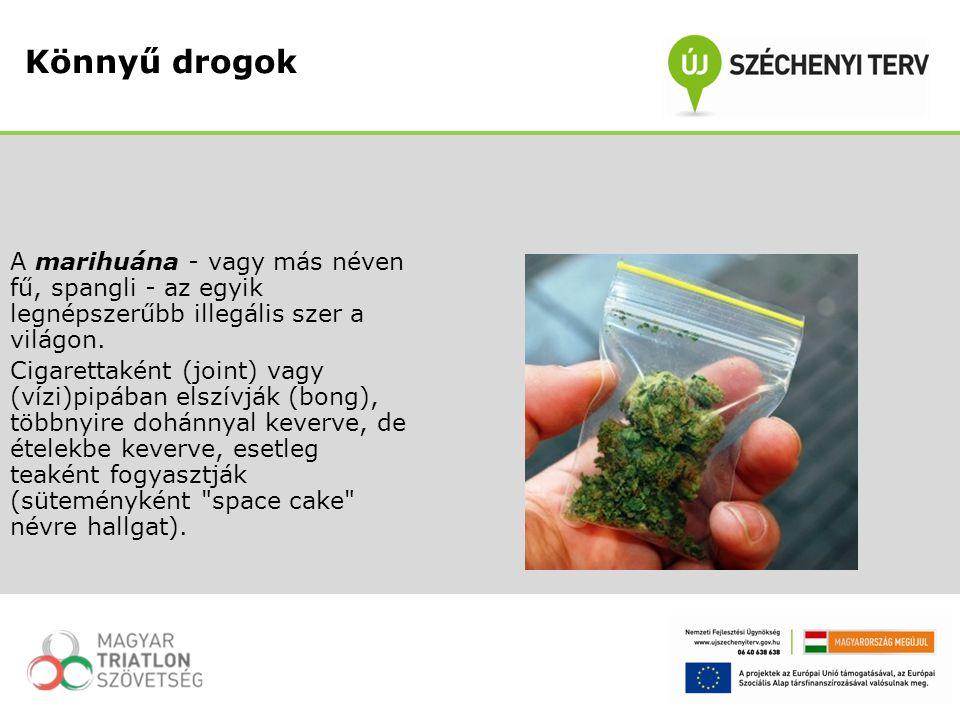Könnyű drogok A marihuána - vagy más néven fű, spangli - az egyik legnépszerűbb illegális szer a világon.