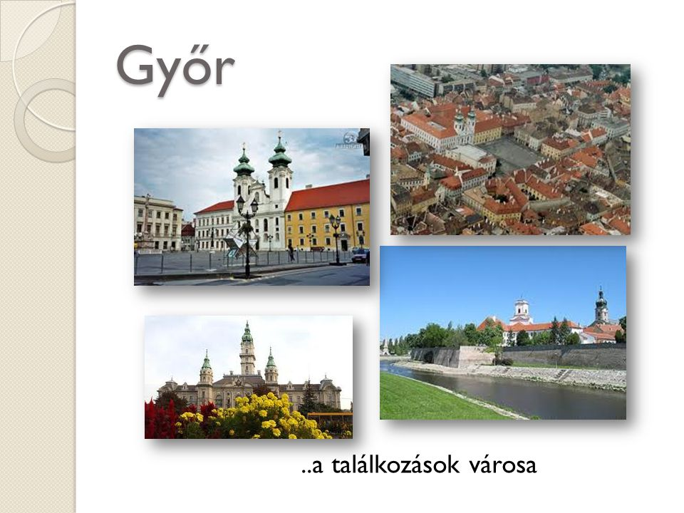 Győr ..a találkozások városa