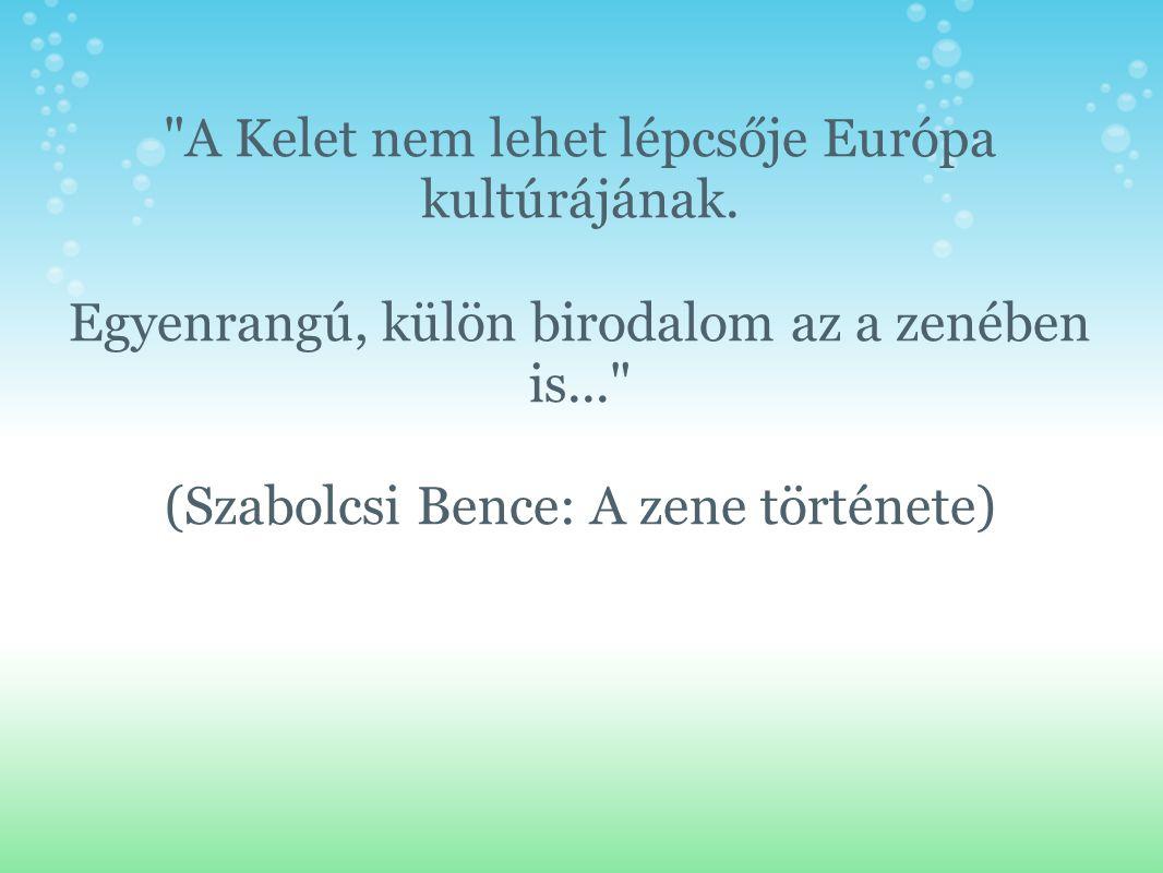 A Kelet nem lehet lépcsője Európa kultúrájának.