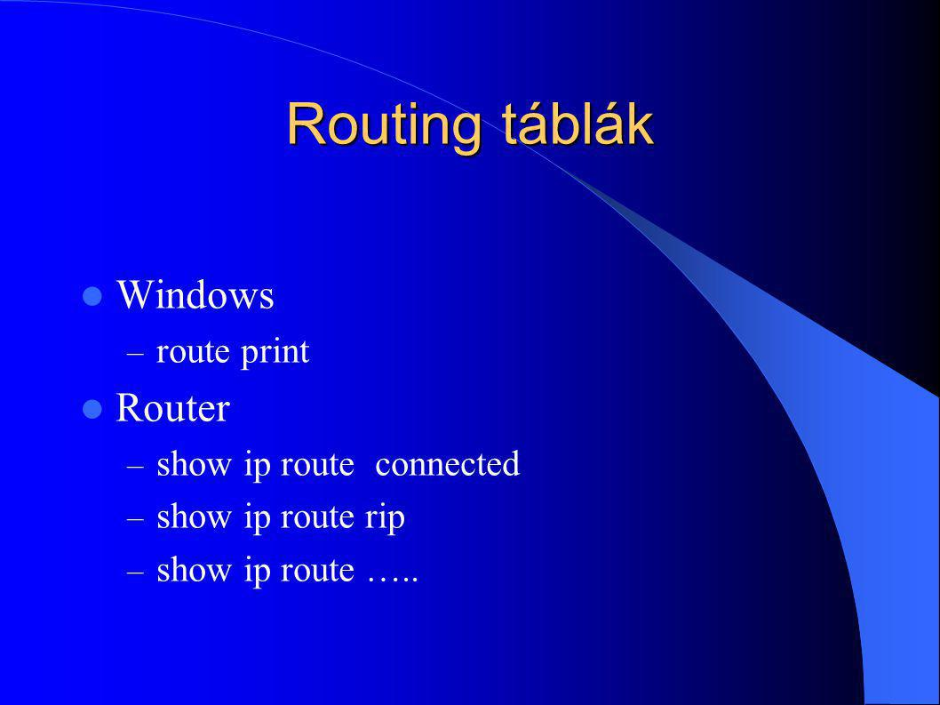 Routing táblák Windows Router route print show ip route connected