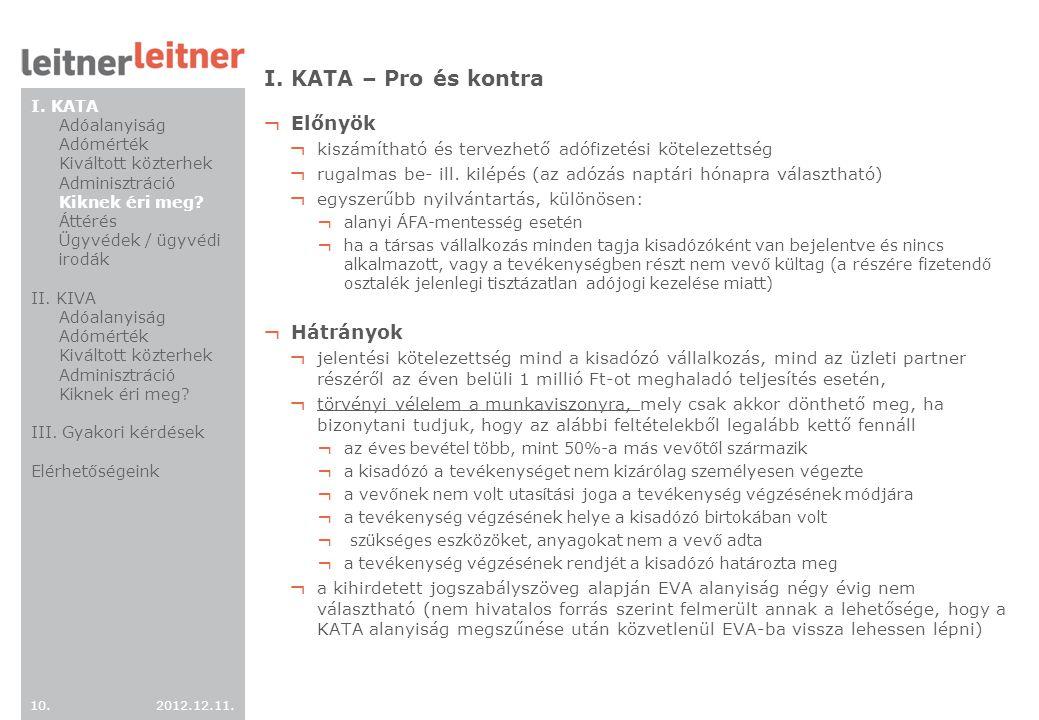 I. KATA – Pro és kontra Előnyök Hátrányok