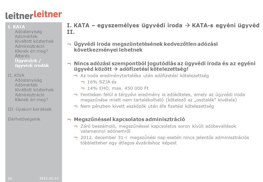 I. KATA – egyszemélyes ügyvédi iroda  KATA-s egyéni ügyvéd II.