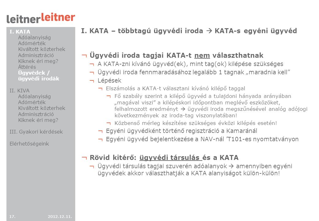 I. KATA – többtagú ügyvédi iroda  KATA-s egyéni ügyvéd