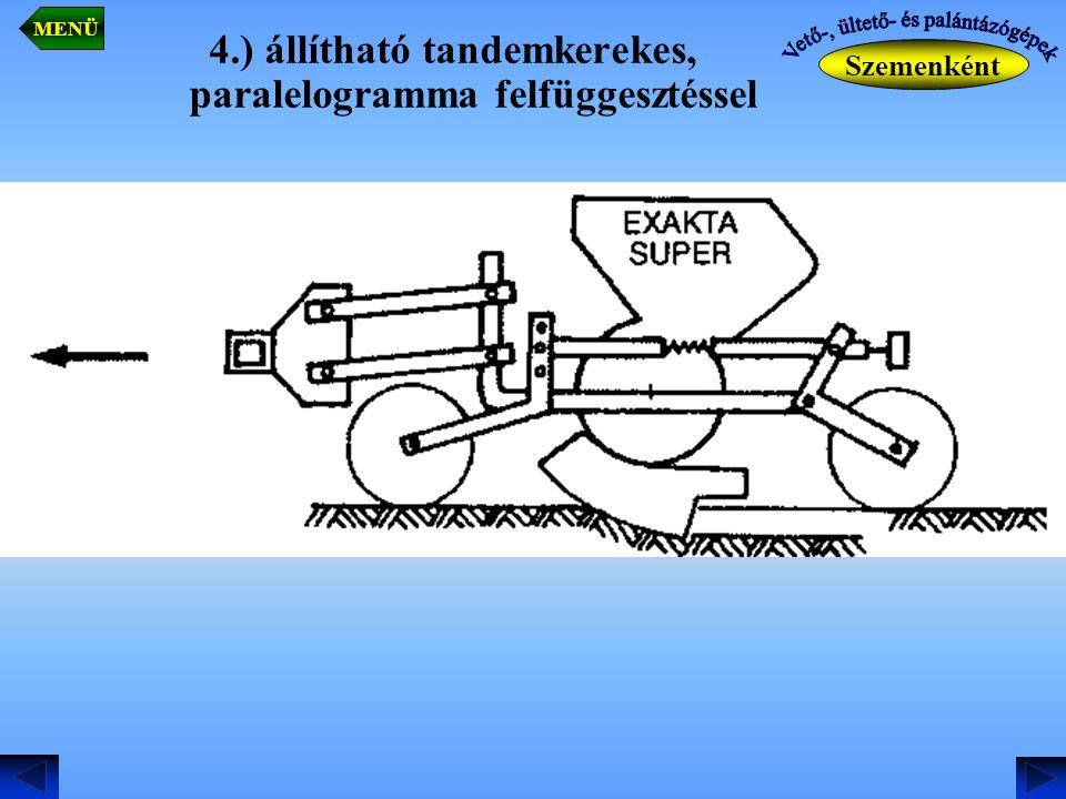 4.) állítható tandemkerekes, paralelogramma felfüggesztéssel