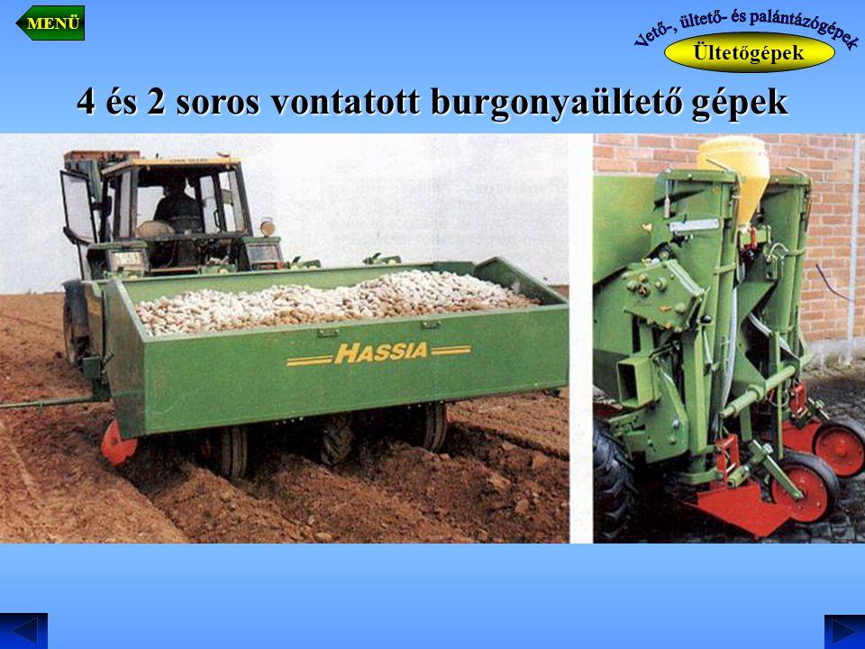 4 és 2 soros vontatott burgonyaültető gépek