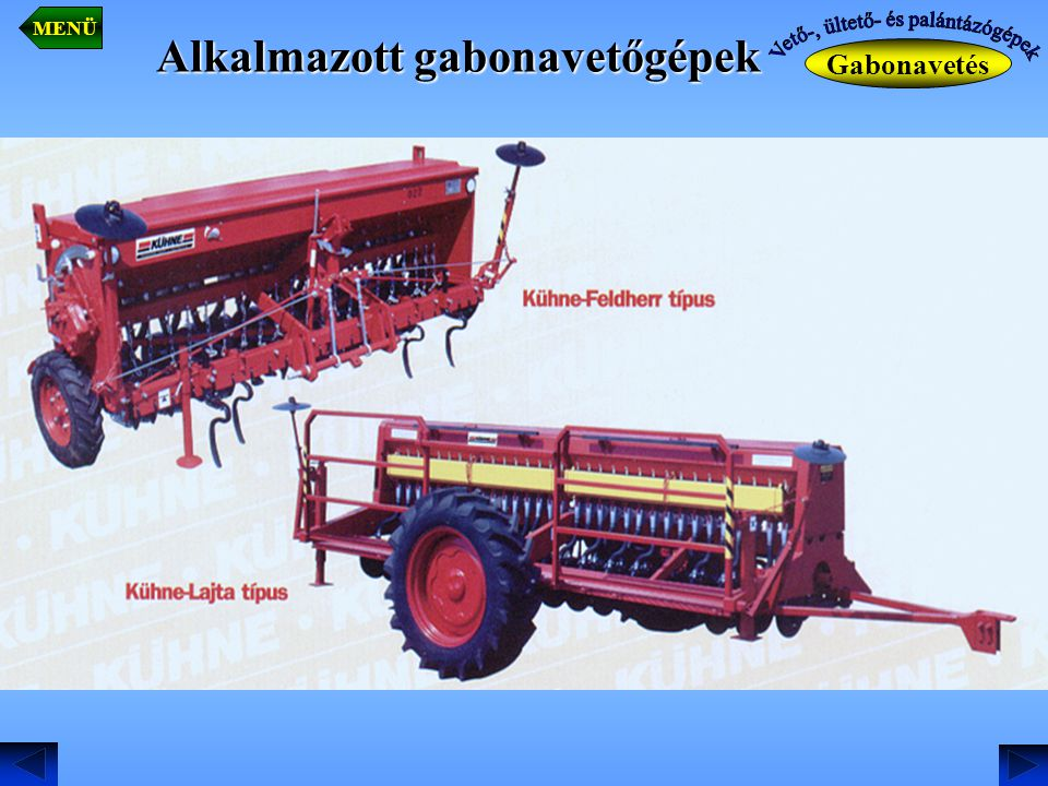 Alkalmazott gabonavetőgépek