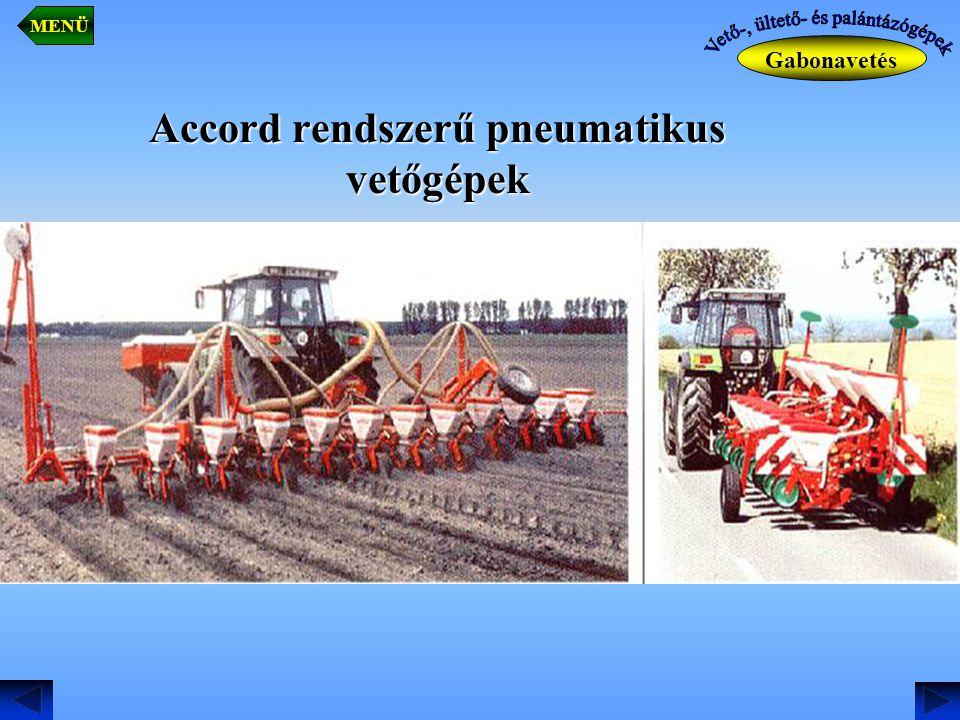 Accord rendszerű pneumatikus vetőgépek