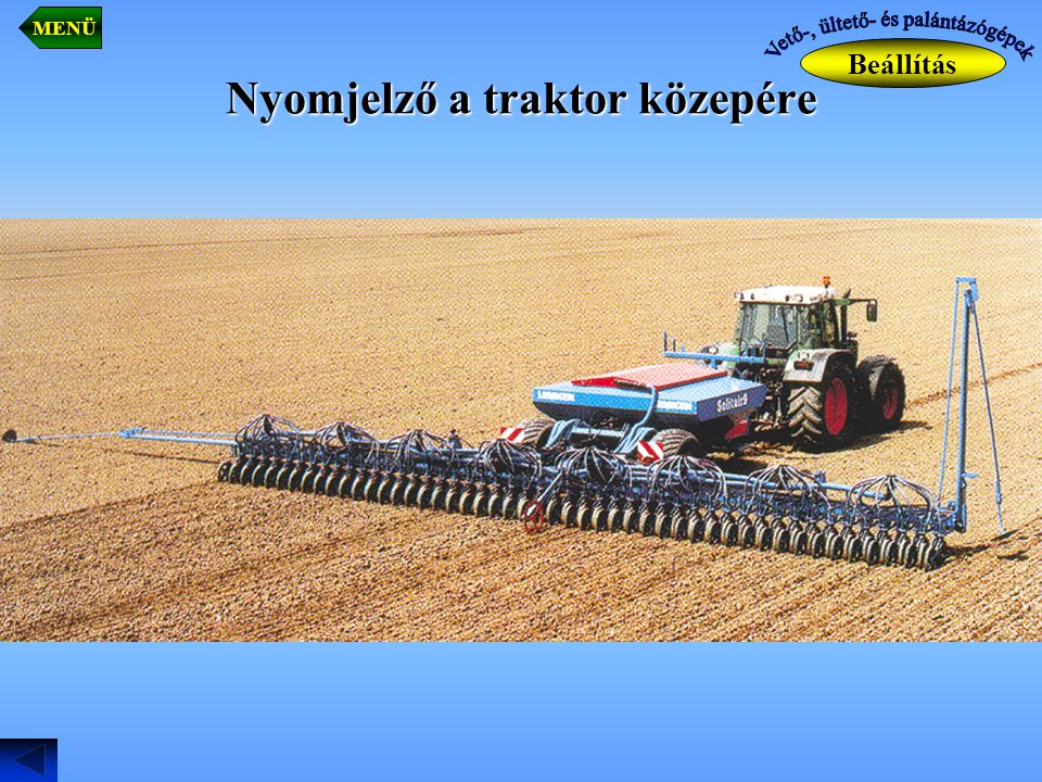 Nyomjelző a traktor közepére