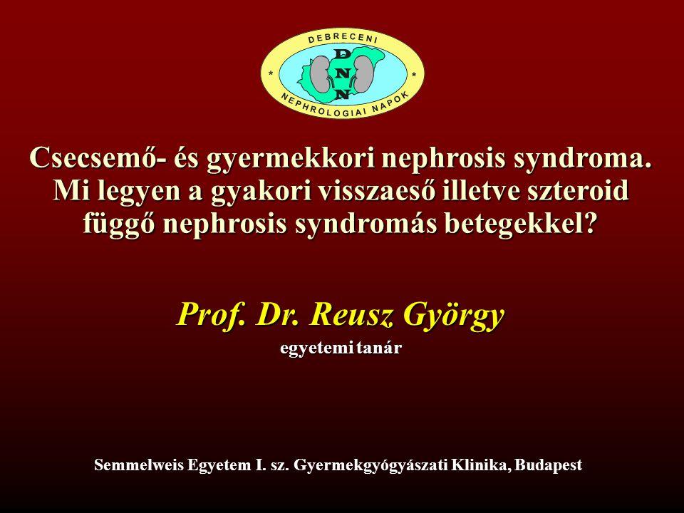 Prof. Dr. Reusz György Csecsemő- és gyermekkori nephrosis syndroma.
