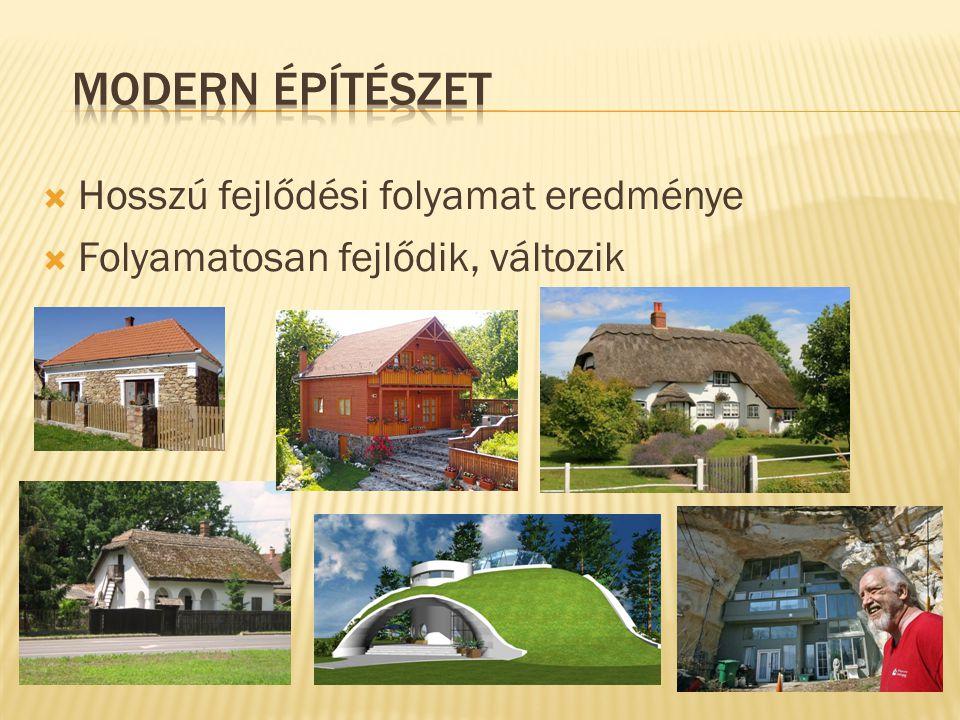 Modern építészet Hosszú fejlődési folyamat eredménye