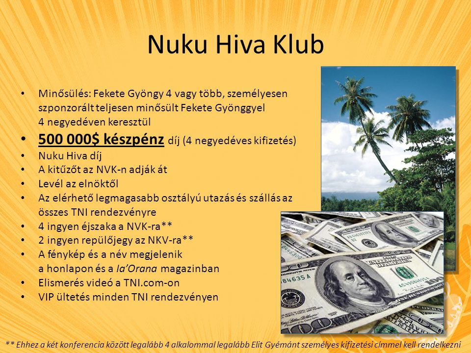 Nuku Hiva Klub 500 000$ készpénz díj (4 negyedéves kifizetés)