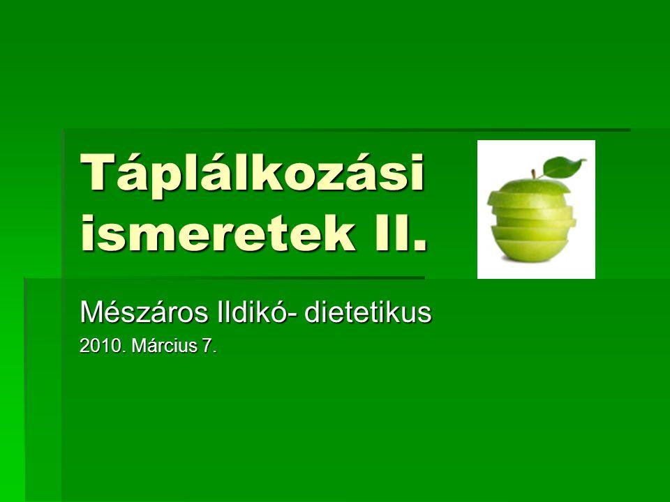 Táplálkozási ismeretek II.