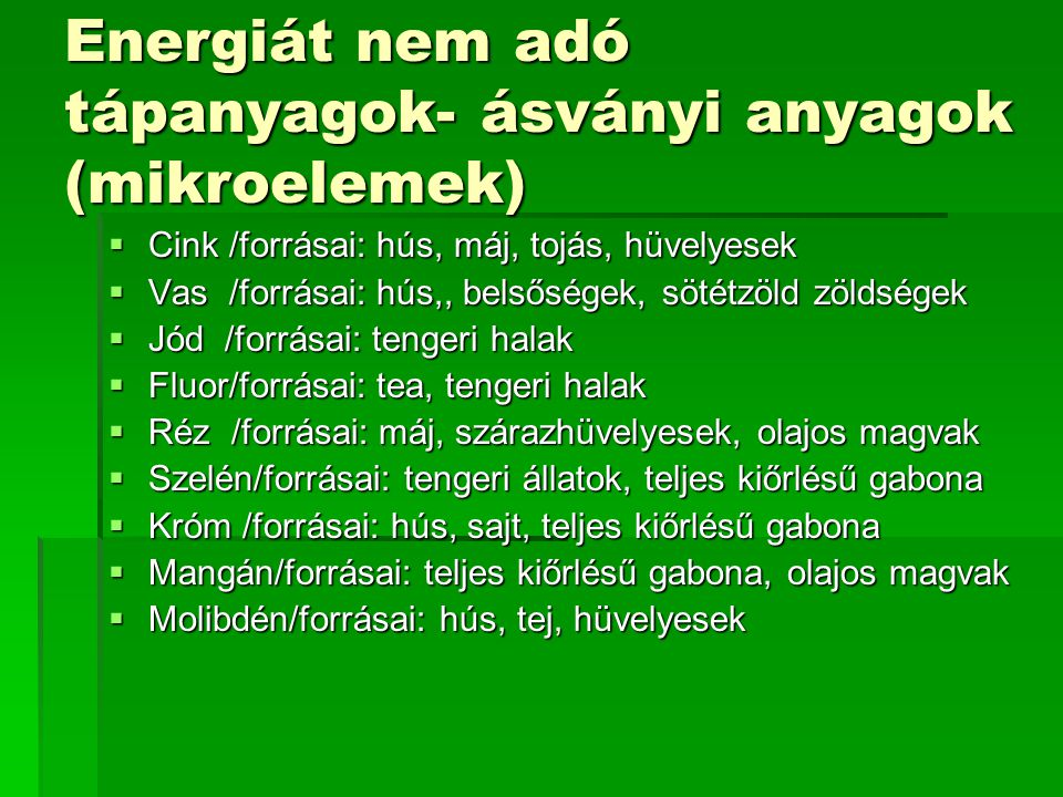 Energiát nem adó tápanyagok- ásványi anyagok (mikroelemek)