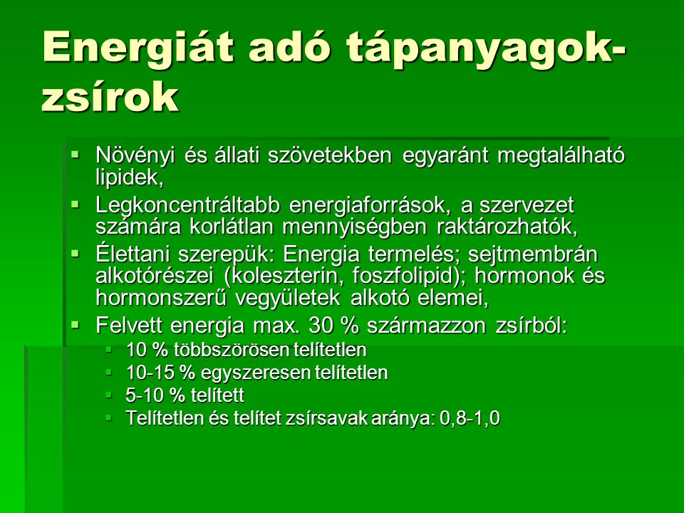 Energiát adó tápanyagok- zsírok
