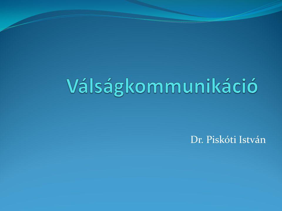 Válságkommunikáció Dr. Piskóti István