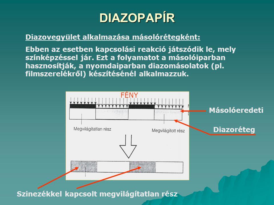 DIAZOPAPÍR Diazovegyület alkalmazása másolórétegként: