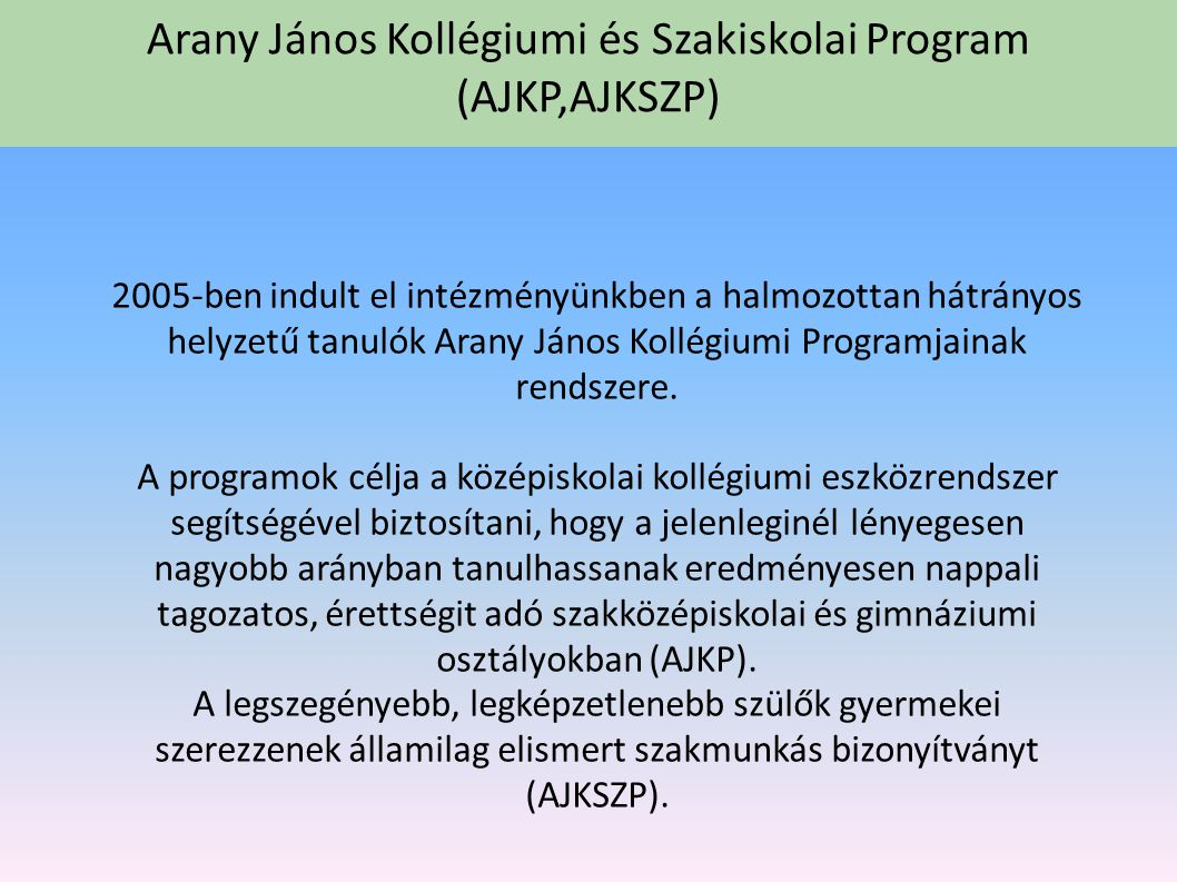 Arany János Kollégiumi és Szakiskolai Program (AJKP,AJKSZP)