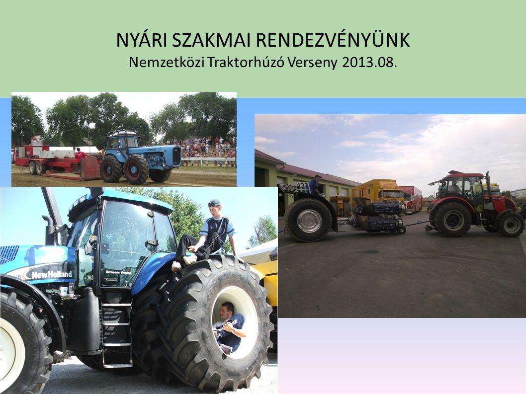 NYÁRI SZAKMAI RENDEZVÉNYÜNK Nemzetközi Traktorhúzó Verseny 2013.08.