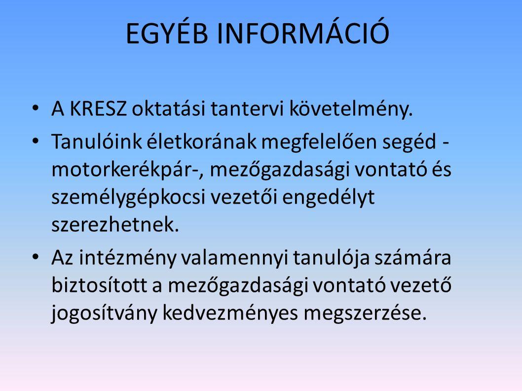 EGYÉB INFORMÁCIÓ A KRESZ oktatási tantervi követelmény.