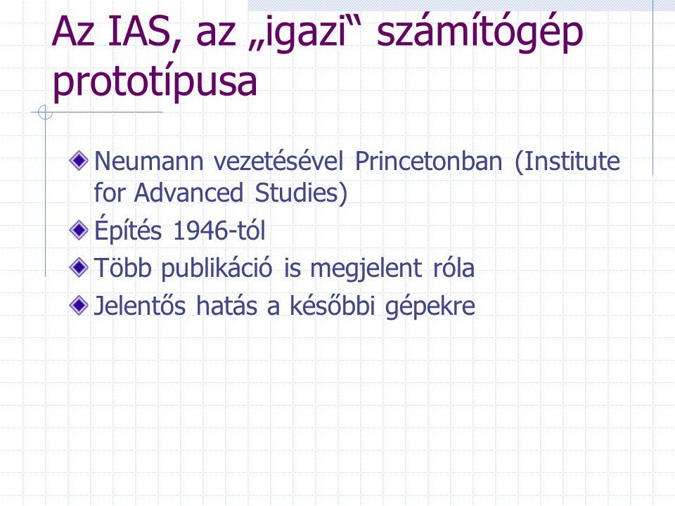 """Az IAS, az """"igazi számítógép prototípusa"""