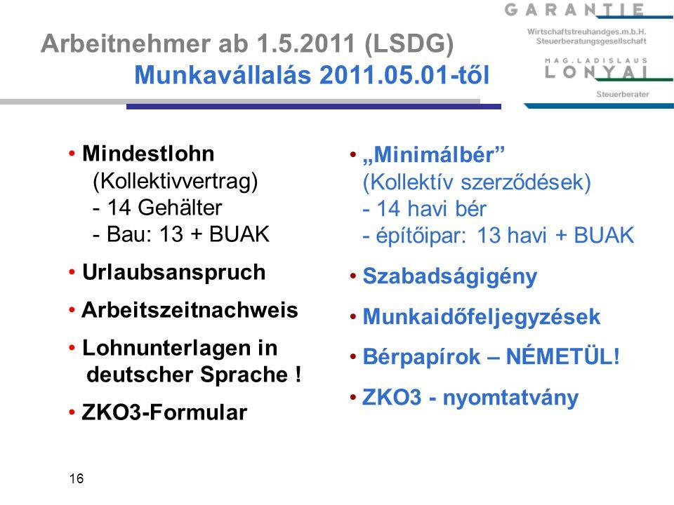 Arbeitnehmer ab 1.5.2011 (LSDG) Munkavállalás 2011.05.01-től