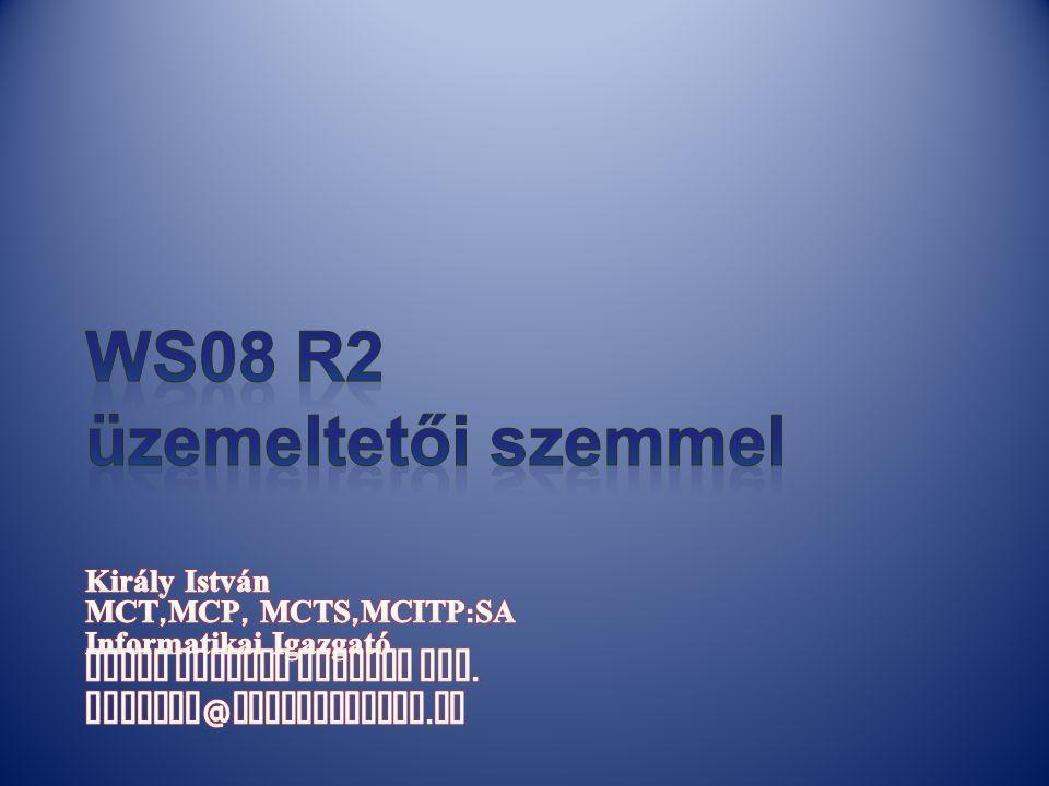 WS08 R2 üzemeltetői szemmel
