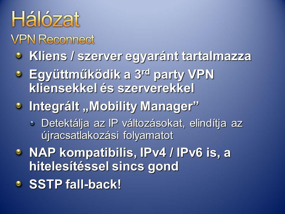 Hálózat VPN Reconnect Kliens / szerver egyaránt tartalmazza