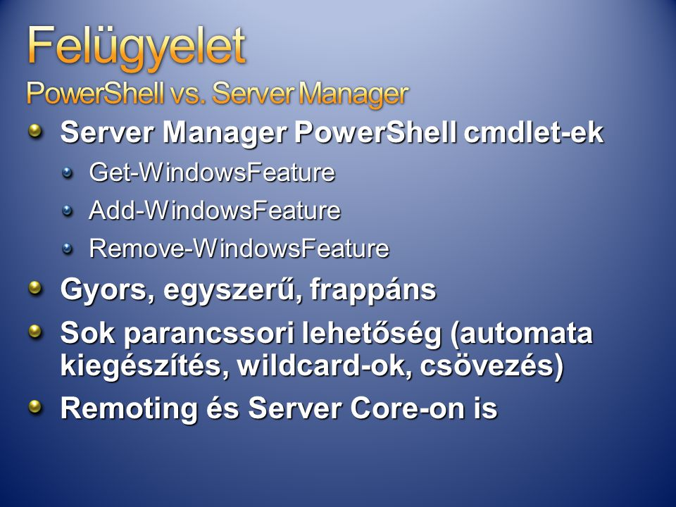 Felügyelet PowerShell vs. Server Manager