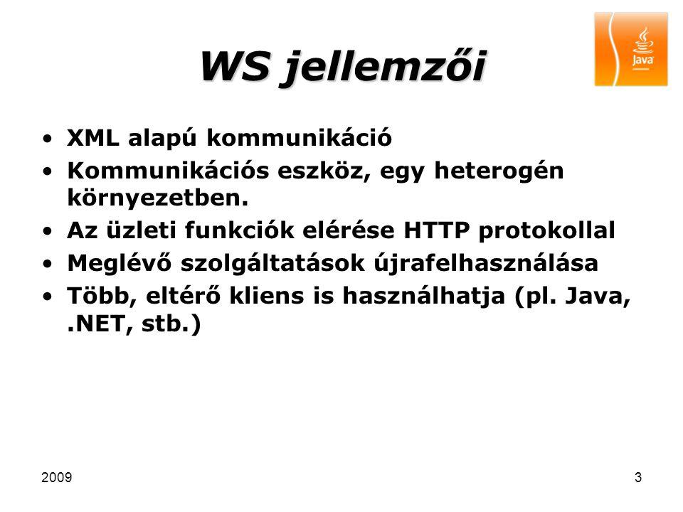 WS jellemzői XML alapú kommunikáció