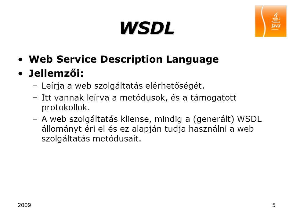 WSDL Web Service Description Language Jellemzői: