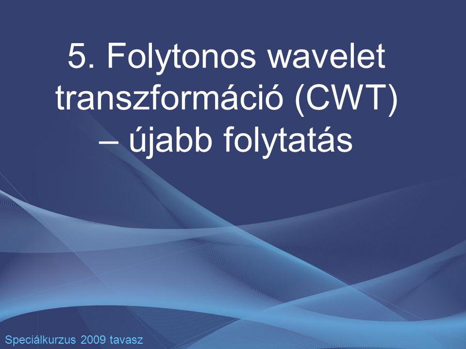 5. Folytonos wavelet transzformáció (CWT) – újabb folytatás