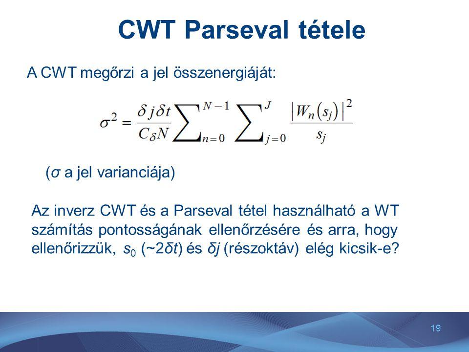 CWT Parseval tétele A CWT megőrzi a jel összenergiáját: