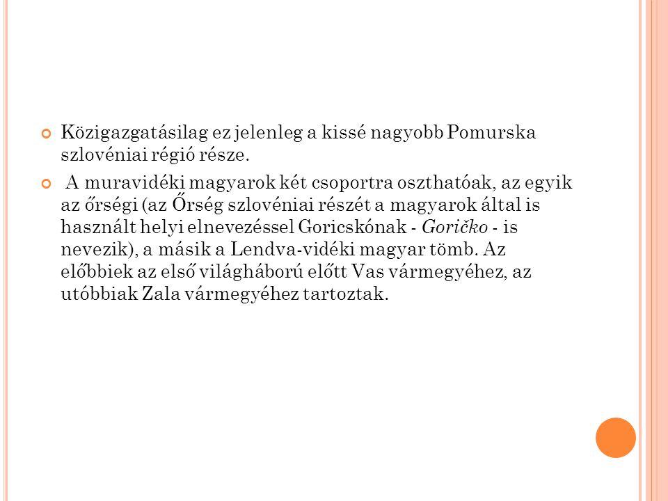 Közigazgatásilag ez jelenleg a kissé nagyobb Pomurska szlovéniai régió része.