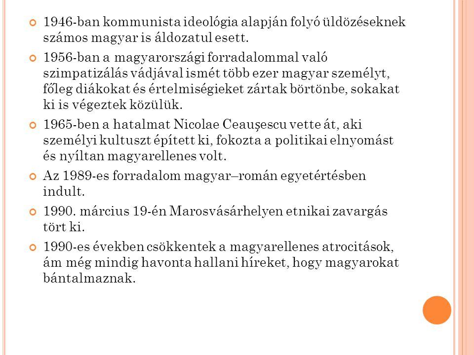 1946-ban kommunista ideológia alapján folyó üldözéseknek számos magyar is áldozatul esett.