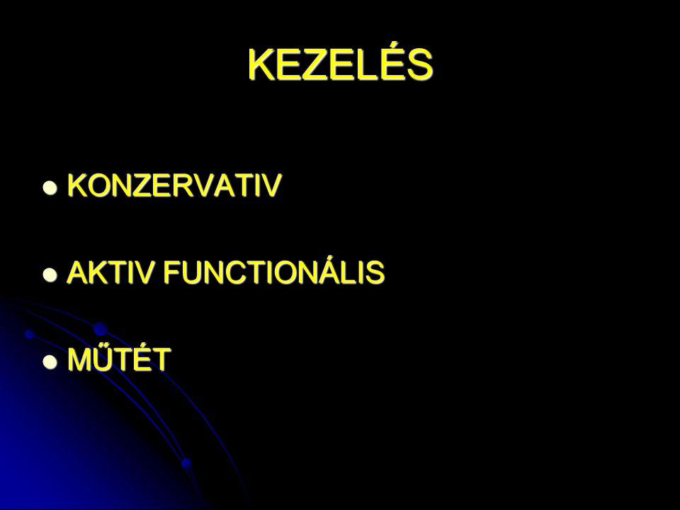 KEZELÉS KONZERVATIV AKTIV FUNCTIONÁLIS MŰTÉT