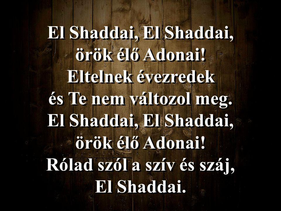 El Shaddai, El Shaddai, örök élő Adonai