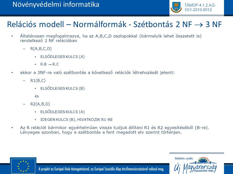 Relációs modell – Normálformák - Szétbontás 2 NF  3 NF