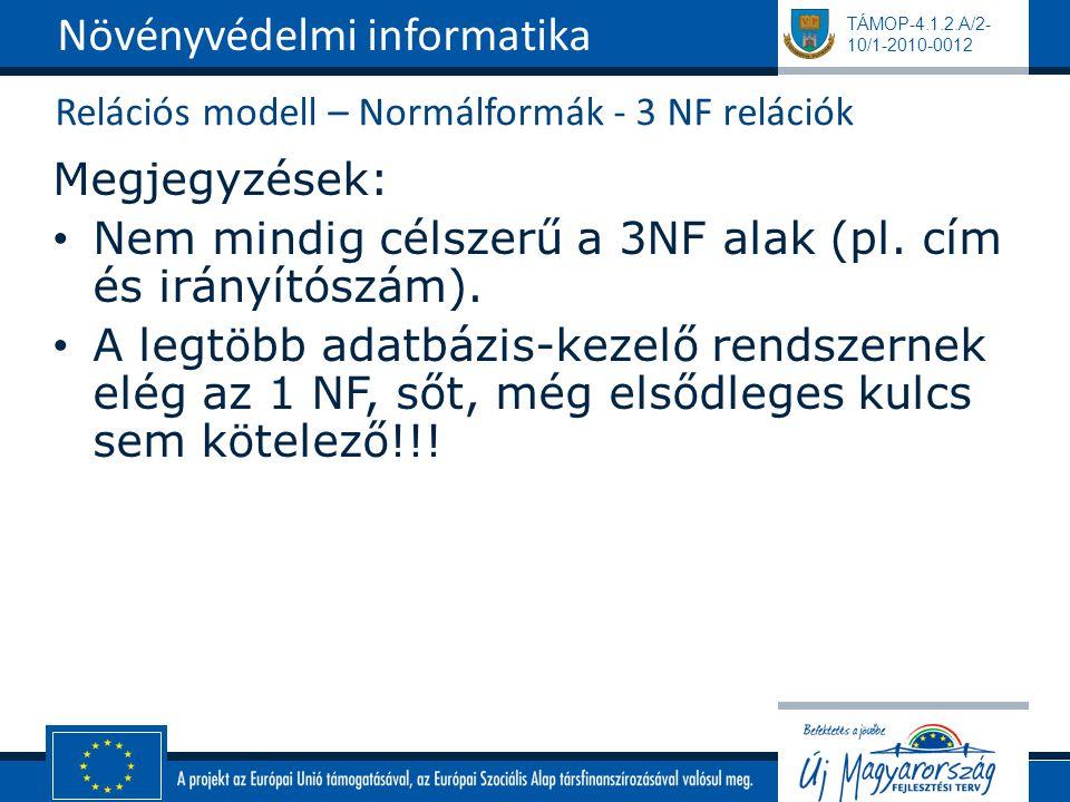 Relációs modell – Normálformák - 3 NF relációk