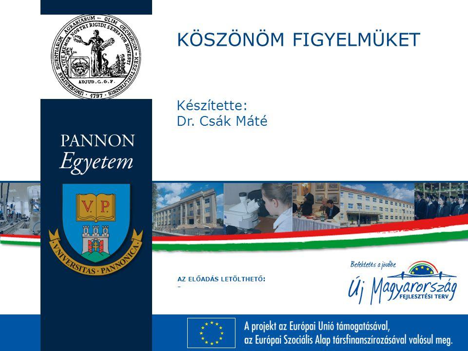 Készítette: Dr. Csák Máté