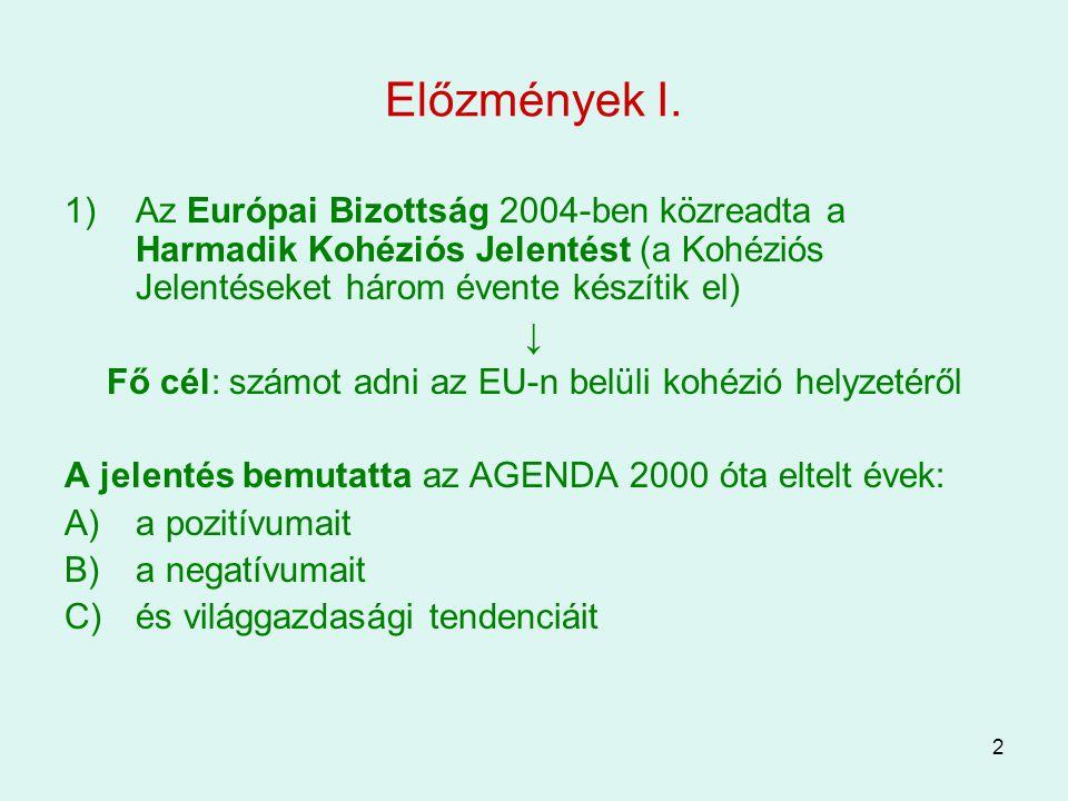 Fő cél: számot adni az EU-n belüli kohézió helyzetéről