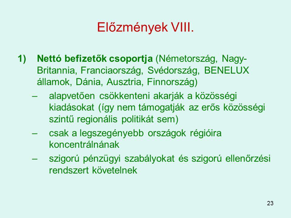 Előzmények VIII. Nettó befizetők csoportja (Németország, Nagy-Britannia, Franciaország, Svédország, BENELUX államok, Dánia, Ausztria, Finnország)