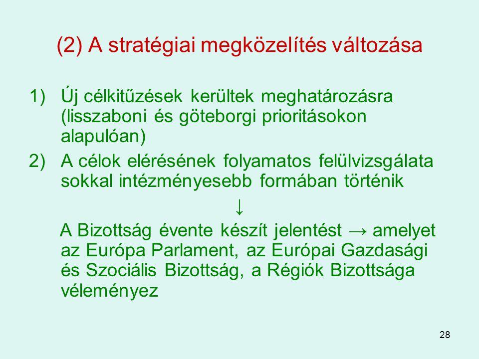 (2) A stratégiai megközelítés változása