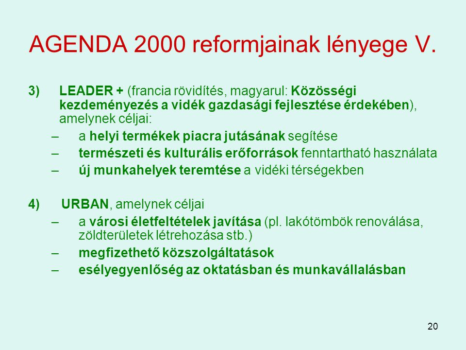 AGENDA 2000 reformjainak lényege V.