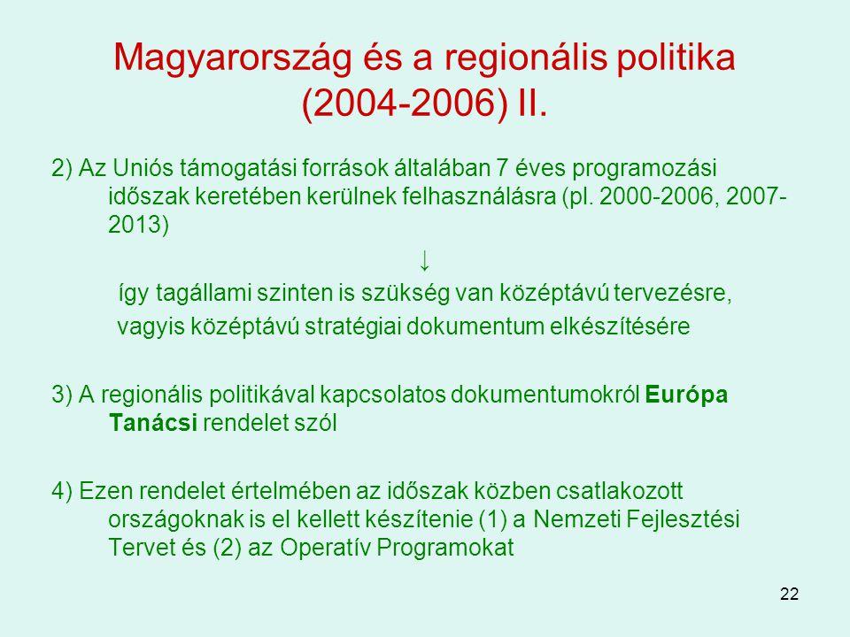 Magyarország és a regionális politika (2004-2006) II.
