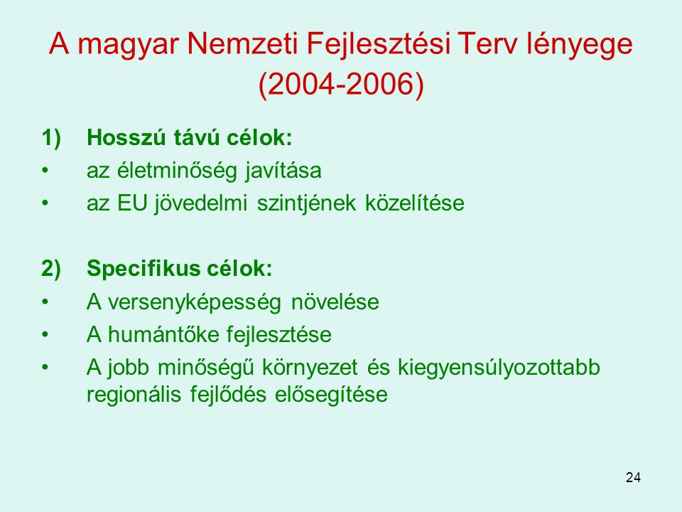 A magyar Nemzeti Fejlesztési Terv lényege (2004-2006)