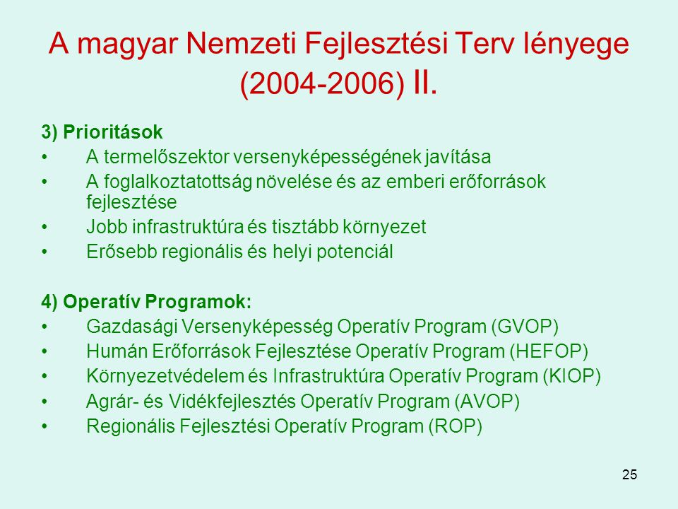 A magyar Nemzeti Fejlesztési Terv lényege (2004-2006) II.