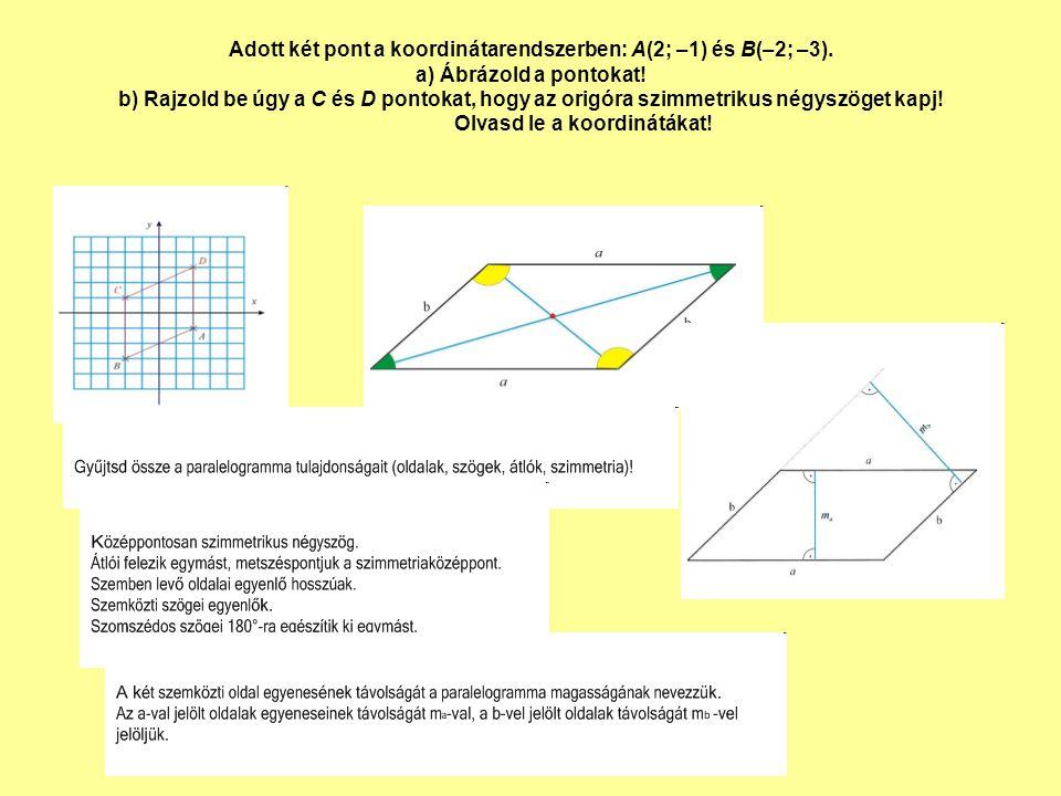 Adott két pont a koordinátarendszerben: A(2; –1) és B(–2; –3)
